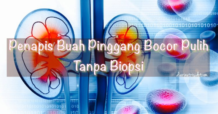 Pesakit Penapis Buah Pinggang Bocor (Nephrotic Syndrom ) Pulih Tanpa Biopsi.