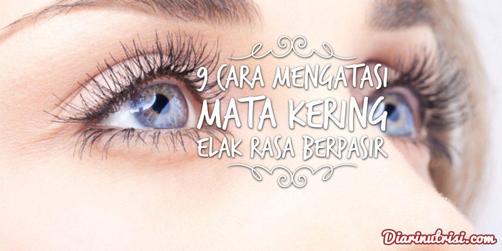 9 cara mengatasi mata kering