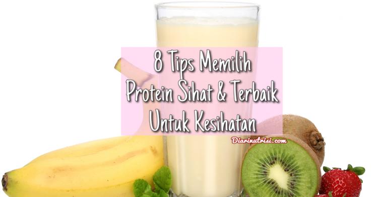 8 Tips Memilih Protein Sihat Dan Terbaik Untuk Kesihatan
