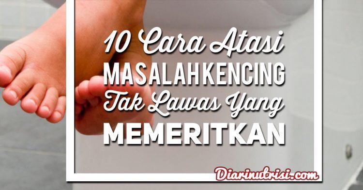 10 Tips Atasi Masalah Kencing Tak Lawas Yang Perit
