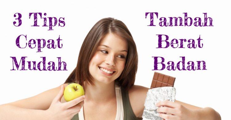 3 Tips Tambah Berat Badan Dengan Cepat dan Mudah