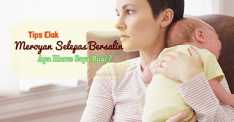 5 Tips Cegah Meroyan Selepas Bersalin Elak Anak Jadi Mangsa