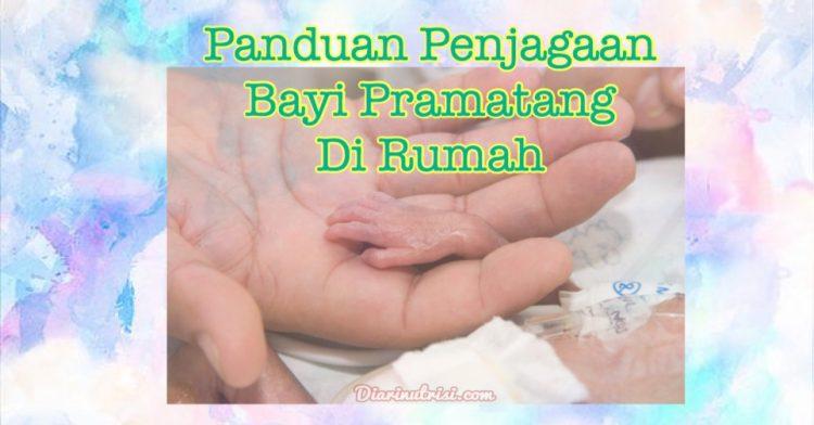 Panduan Penjagaan Bayi Pramatang Di Rumah