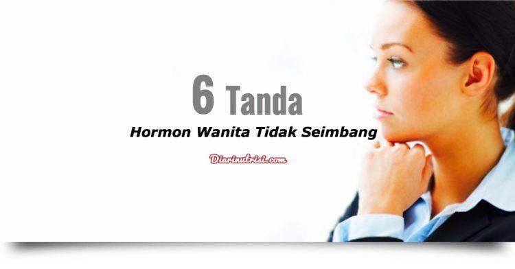 6 Tanda Hormon Wanita Tidak Seimbang