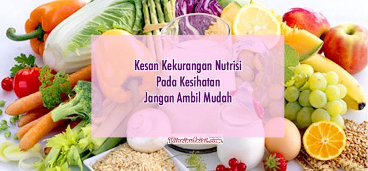 Kesan Kekurangan Nutrisi Pada Kesihatan. Jangan Ambil Mudah