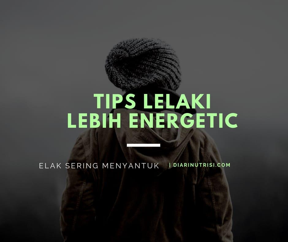 tips lelaki lebih energetic
