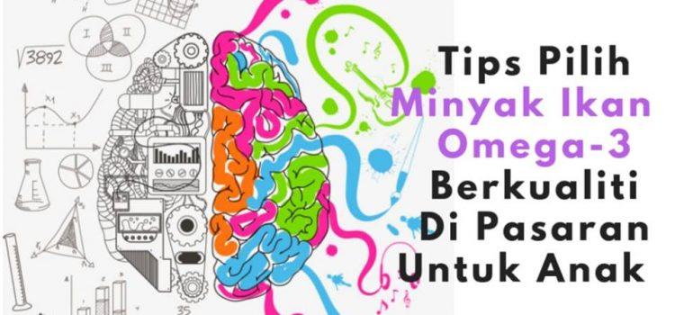 Manfaat Omega 3 Untuk Otak Anak Serta Tajamkan Minda