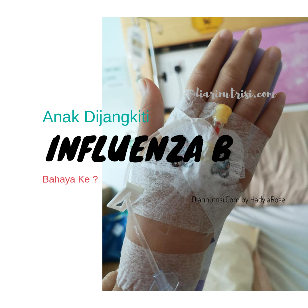 Pengalaman Anak Dijangkiti Virus Influenza B