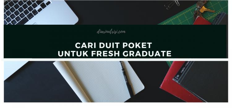 Cara Tambah Duit Poket Secara Separuh Masa Untuk Fresh Graduate
